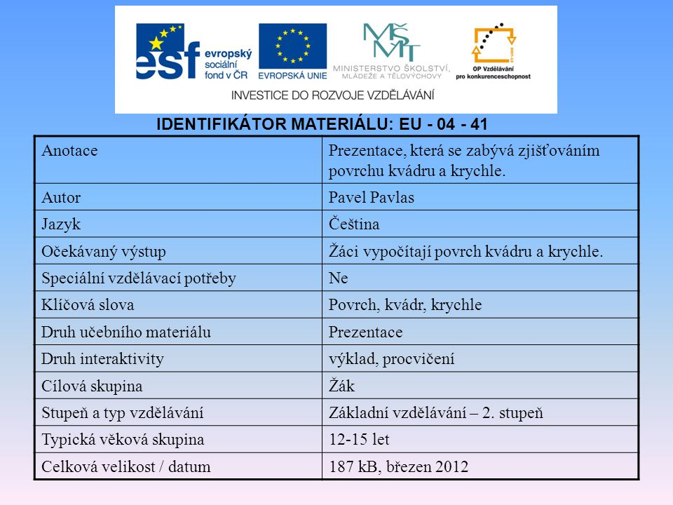 IDENTIFIKÁTOR MATERIÁLU: EU - 04 - 41