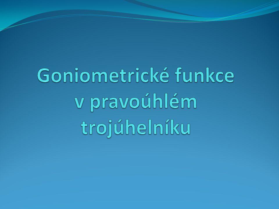 Goniometrické funkce v pravoúhlém trojúhelníku