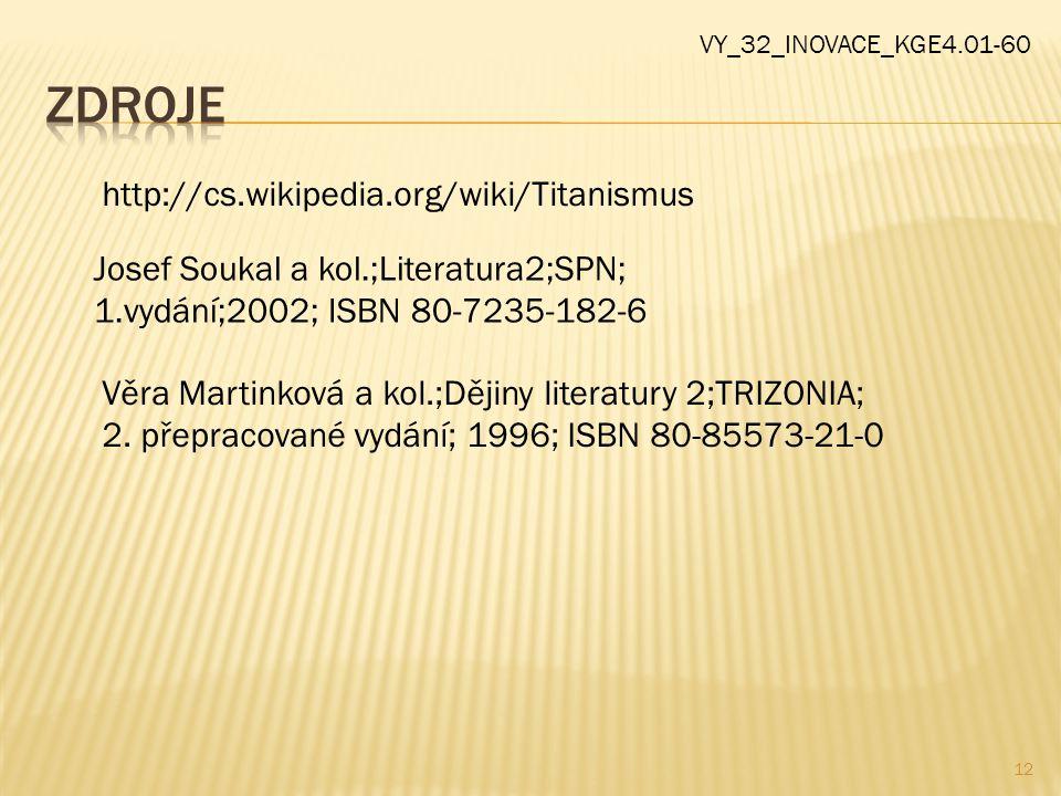 Zdroje http://cs.wikipedia.org/wiki/Titanismus