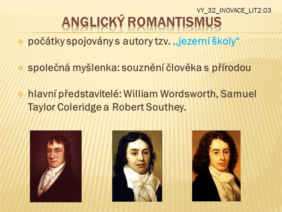 Anglický romantismus počátky spojovány s autory tzv. ,,jezerní školy