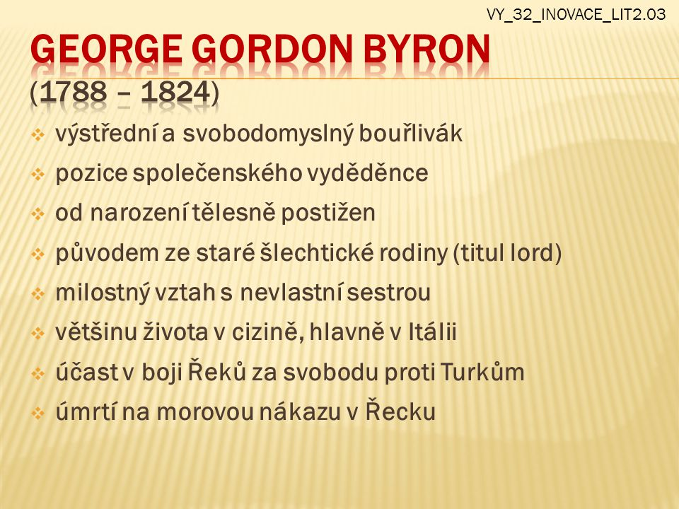 George Gordon Byron (1788 – 1824)