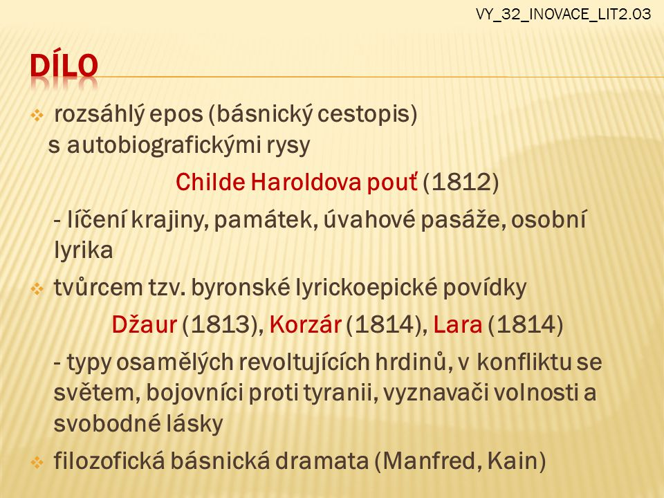 Childe Haroldova pouť (1812) Džaur (1813), Korzár (1814), Lara (1814)