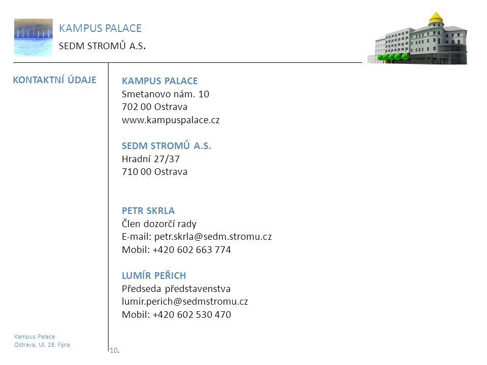 KAMPUS PALACE SEDM STROMŮ A.S. KONTAKTNÍ ÚDAJE KAMPUS PALACE