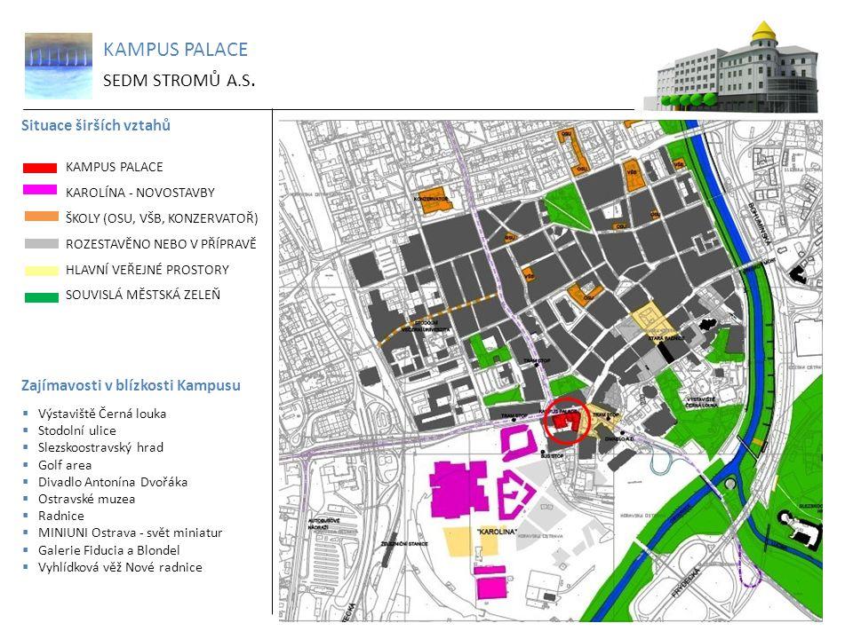 KAMPUS PALACE SEDM STROMŮ A.S. Situace širších vztahů