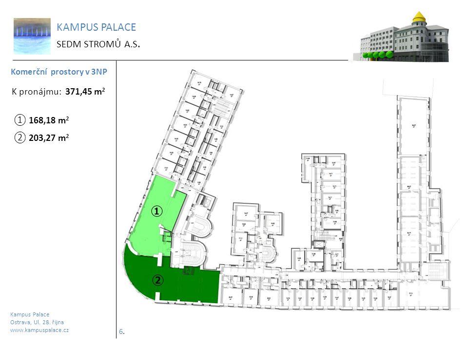 KAMPUS PALACE SEDM STROMŮ A.S. K pronájmu: 371,45 m2 ① 168,18 m2