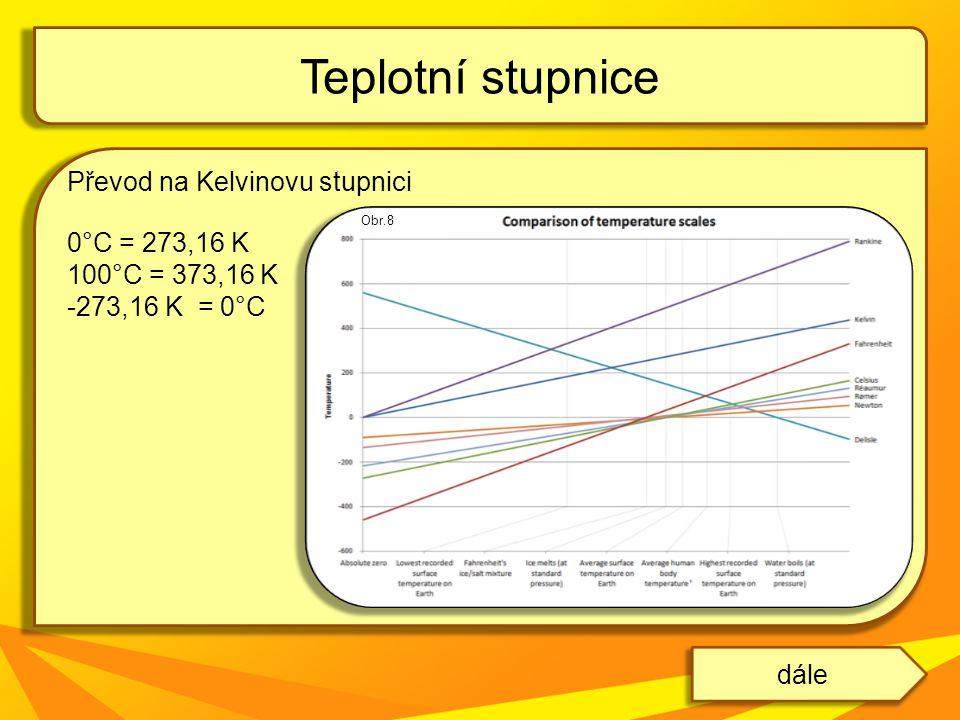 Teplotní stupnice Převod na Kelvinovu stupnici 0°C = 273,16 K