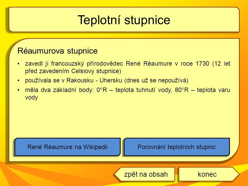 Teplotní stupnice Réaumurova stupnice zpět na obsah konec