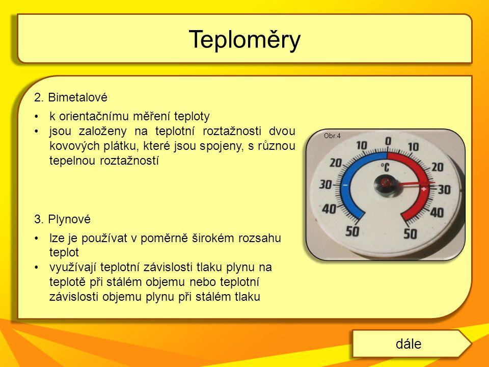 Teploměry dále 2. Bimetalové k orientačnímu měření teploty