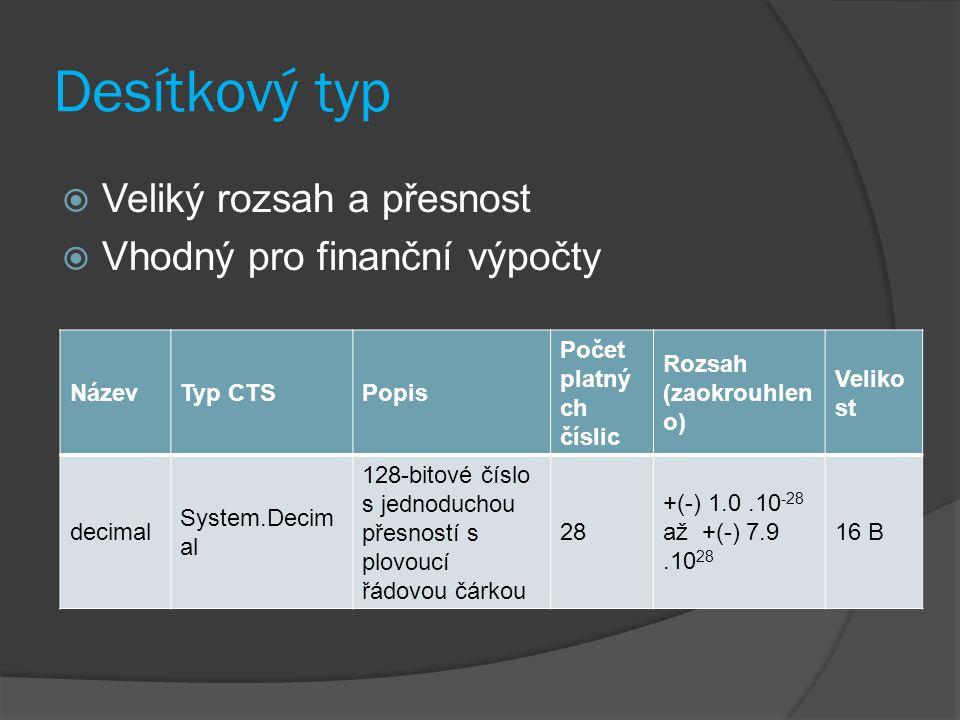 Desítkový typ Veliký rozsah a přesnost Vhodný pro finanční výpočty