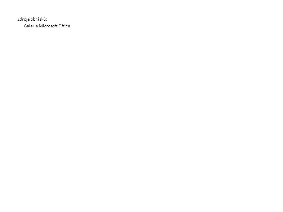 Zdroje obrázků: Galerie Microsoft Office