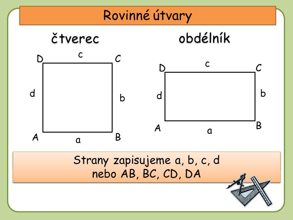 Strany zapisujeme a, b, c, d