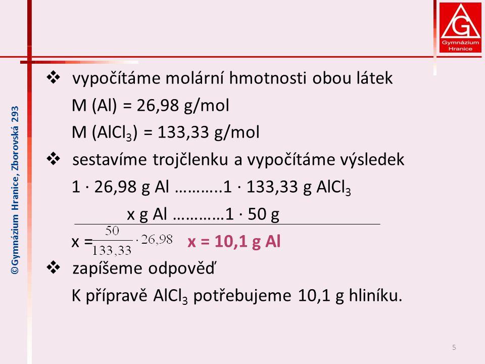 vypočítáme molární hmotnosti obou látek M (Al) = 26,98 g/mol