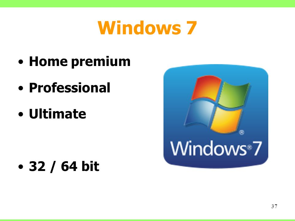 Windows 7 Home premium Professional Ultimate 32 / 64 bit