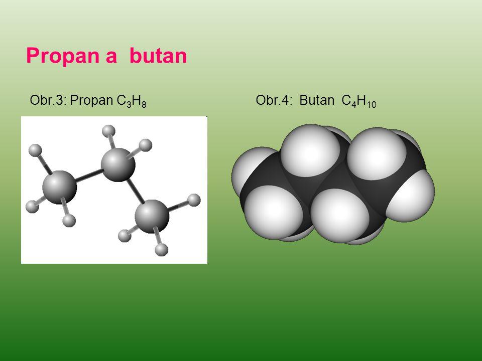 Propan a butan Obr.3: Propan C3H8 Obr.4: Butan C4H10