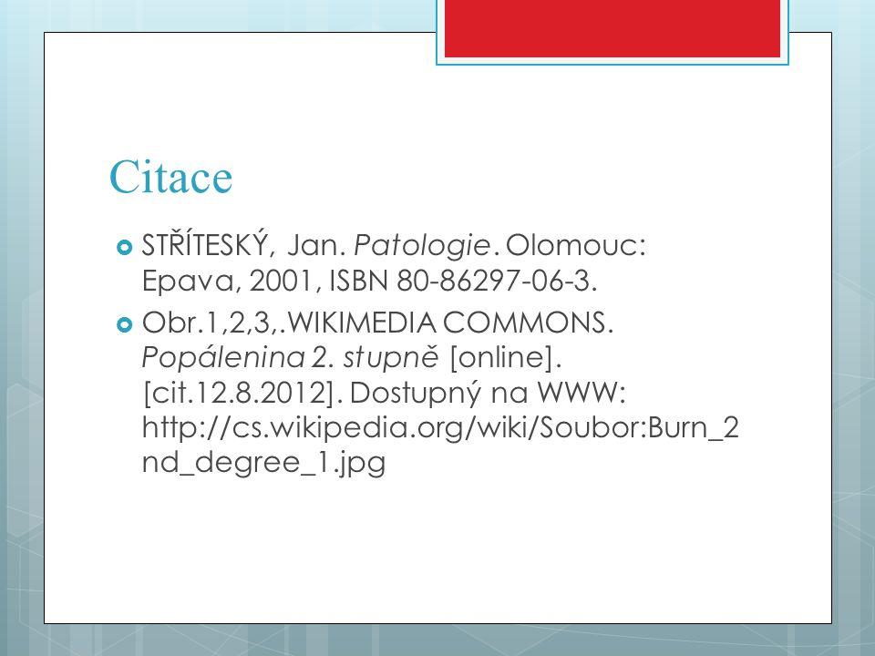 Citace STŘÍTESKÝ, Jan. Patologie. Olomouc: Epava, 2001, ISBN 80-86297-06-3.