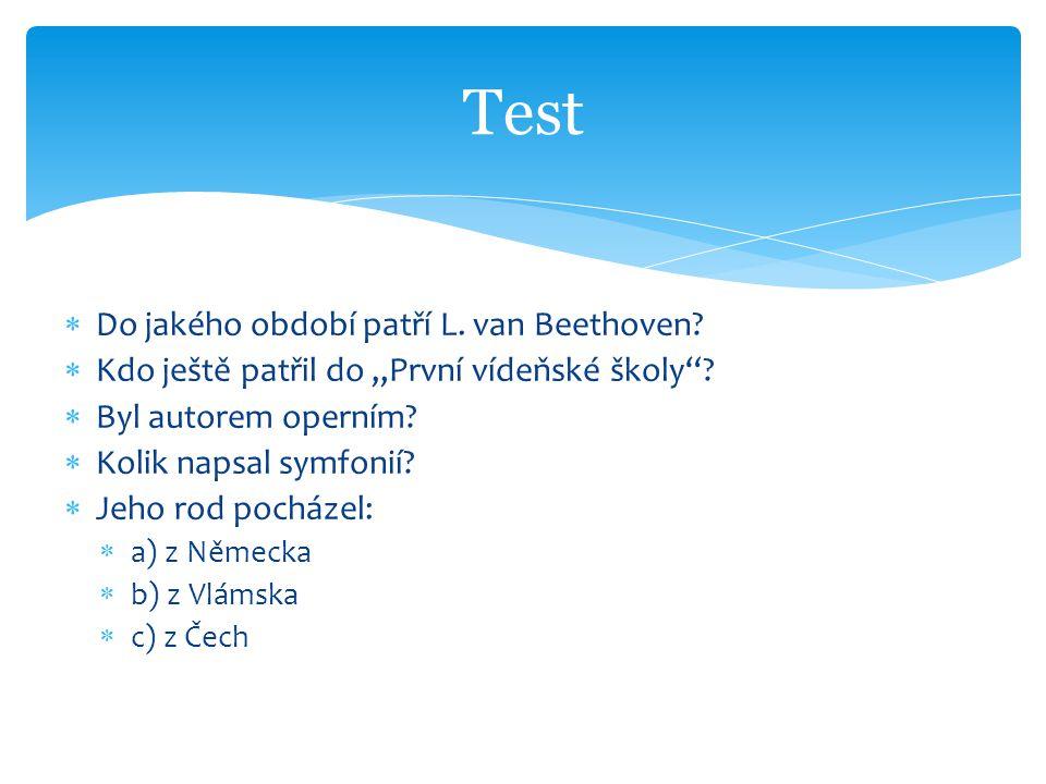 Test Do jakého období patří L. van Beethoven