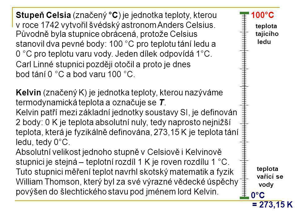 Stupeň Celsia (značený °C) je jednotka teploty, kterou v roce 1742 vytvořil švédský astronom Anders Celsius.