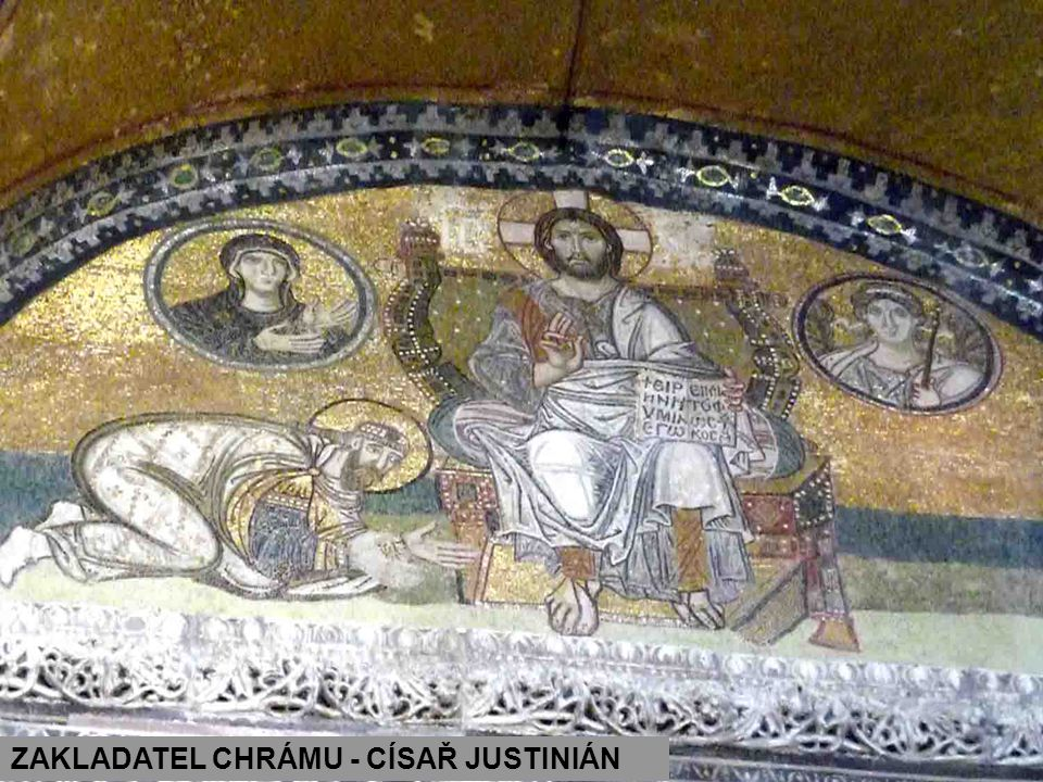 ZAKLADATEL CHRÁMU - CÍSAŘ JUSTINIÁN