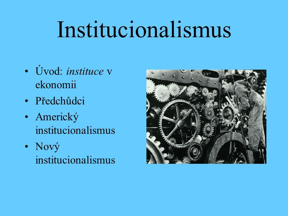 Institucionalismus Úvod: instituce v ekonomii Předchůdci