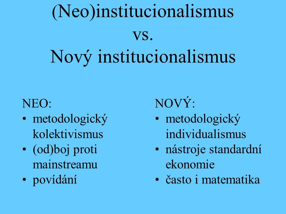 (Neo)institucionalismus vs. Nový institucionalismus