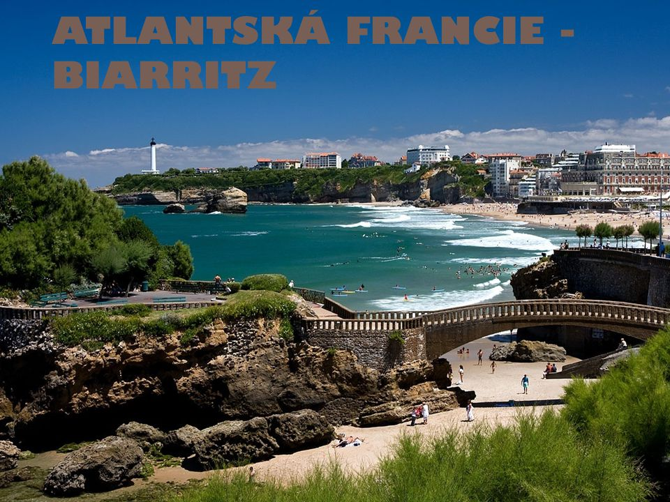 ATLANTSKÁ FRANCIE - BIARRITZ