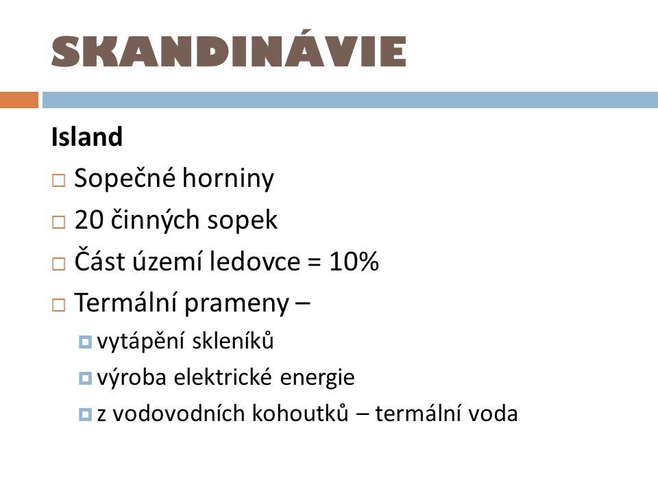 SKANDINÁVIE Island Sopečné horniny 20 činných sopek
