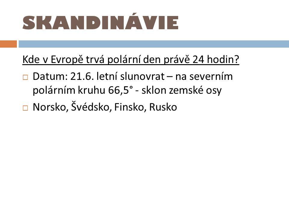 SKANDINÁVIE Kde v Evropě trvá polární den právě 24 hodin