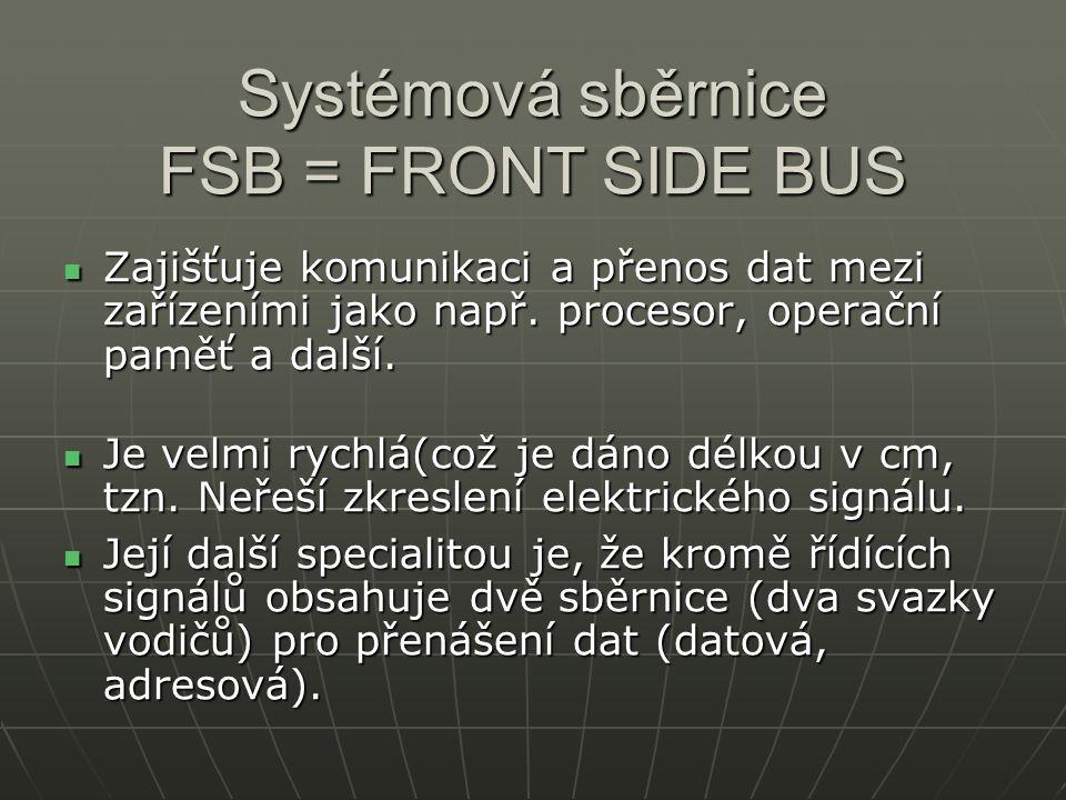 Systémová sběrnice FSB = FRONT SIDE BUS
