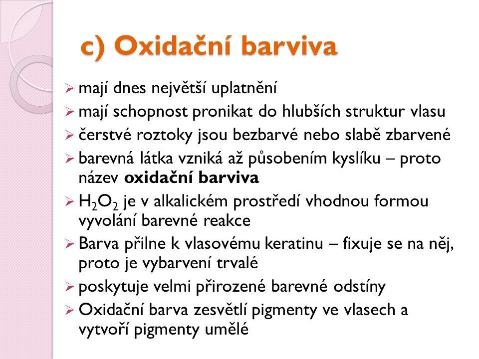 c) Oxidační barviva mají dnes největší uplatnění