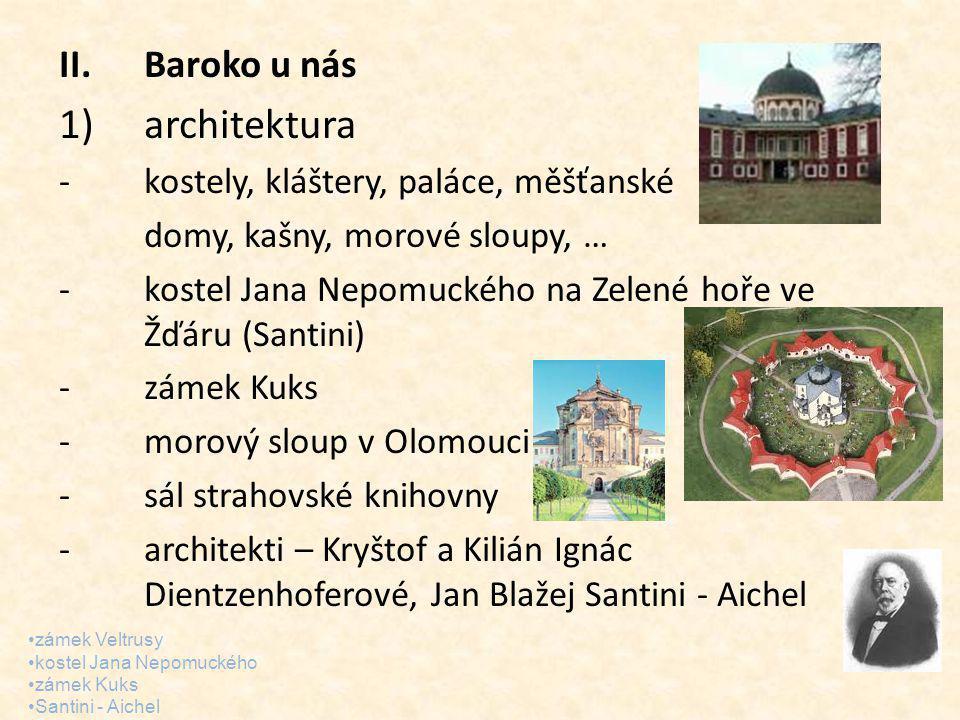 architektura Baroko u nás kostely, kláštery, paláce, měšťanské