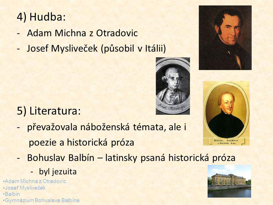 4) Hudba: 5) Literatura: Adam Michna z Otradovic