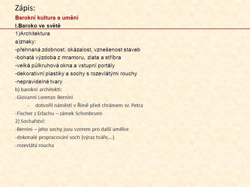 Zápis: Barokní kultura a umění Baroko ve světě Architektura znaky: