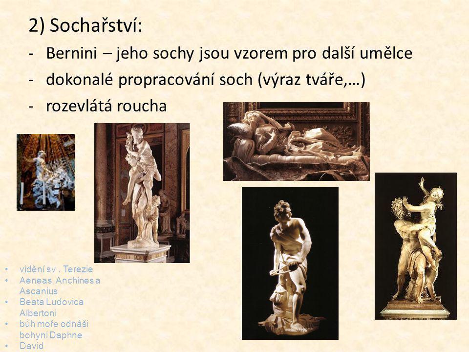2) Sochařství: Bernini – jeho sochy jsou vzorem pro další umělce
