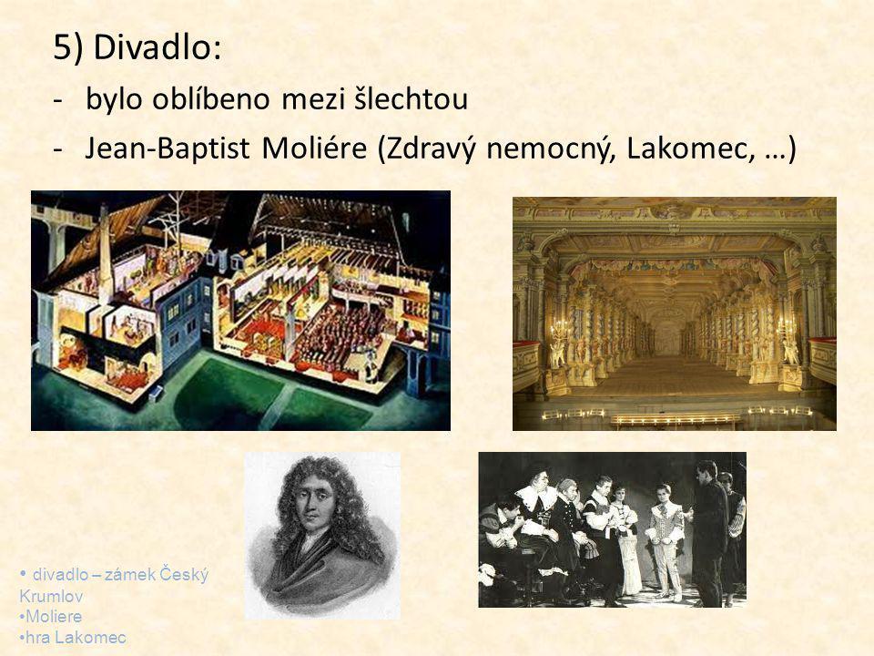 5) Divadlo: bylo oblíbeno mezi šlechtou