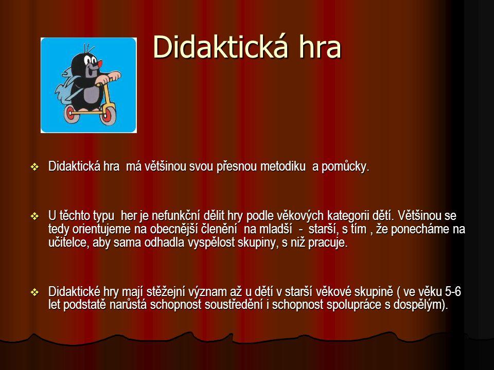 Didaktická hra Didaktická hra má většinou svou přesnou metodiku a pomůcky.
