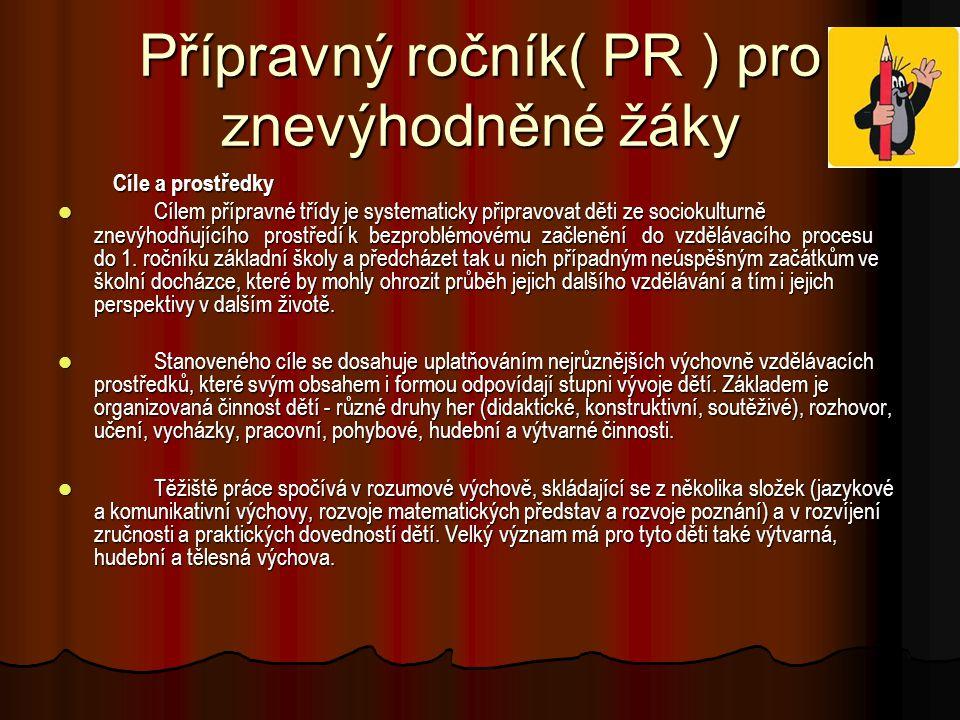 Přípravný ročník( PR ) pro znevýhodněné žáky
