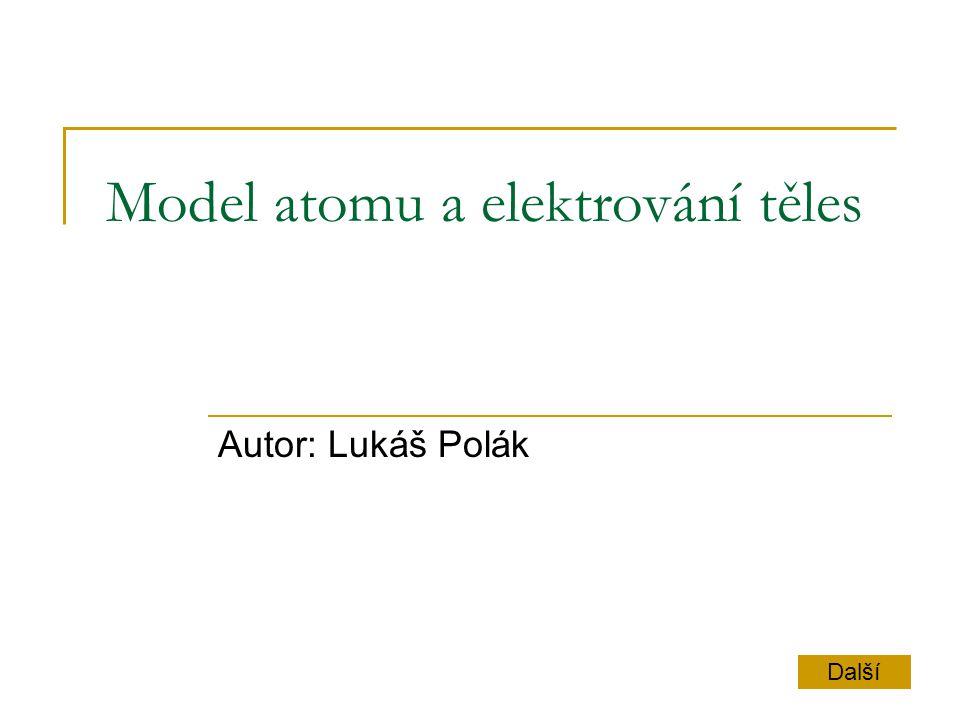 Model atomu a elektrování těles