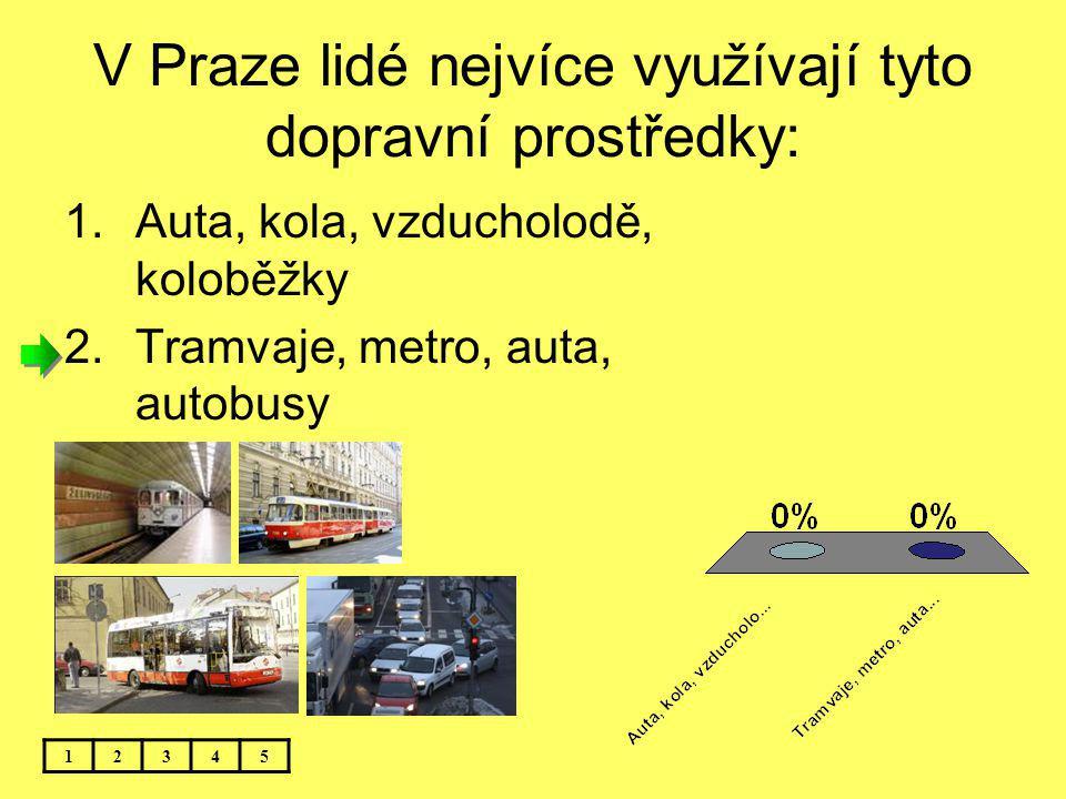 V Praze lidé nejvíce využívají tyto dopravní prostředky: