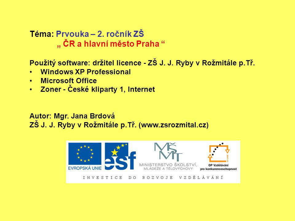 """Téma: Prvouka – 2. ročník ZŠ """" ČR a hlavní město Praha"""