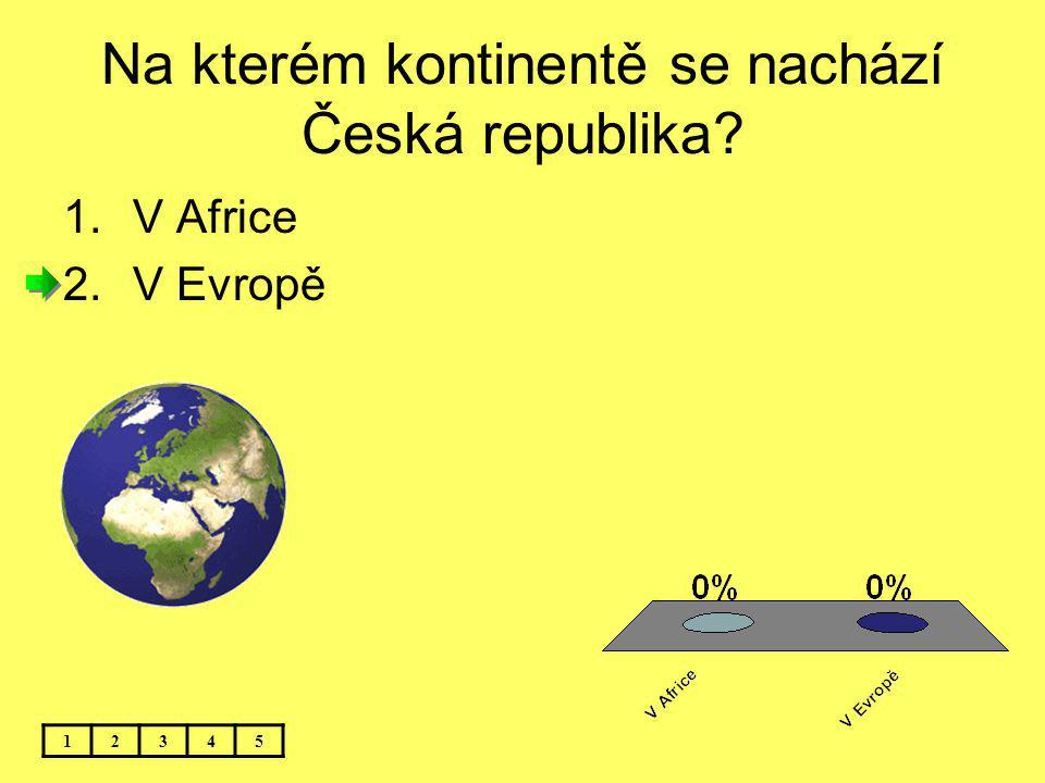 Na kterém kontinentě se nachází Česká republika