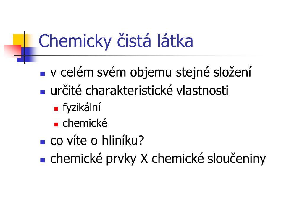 Chemicky čistá látka v celém svém objemu stejné složení