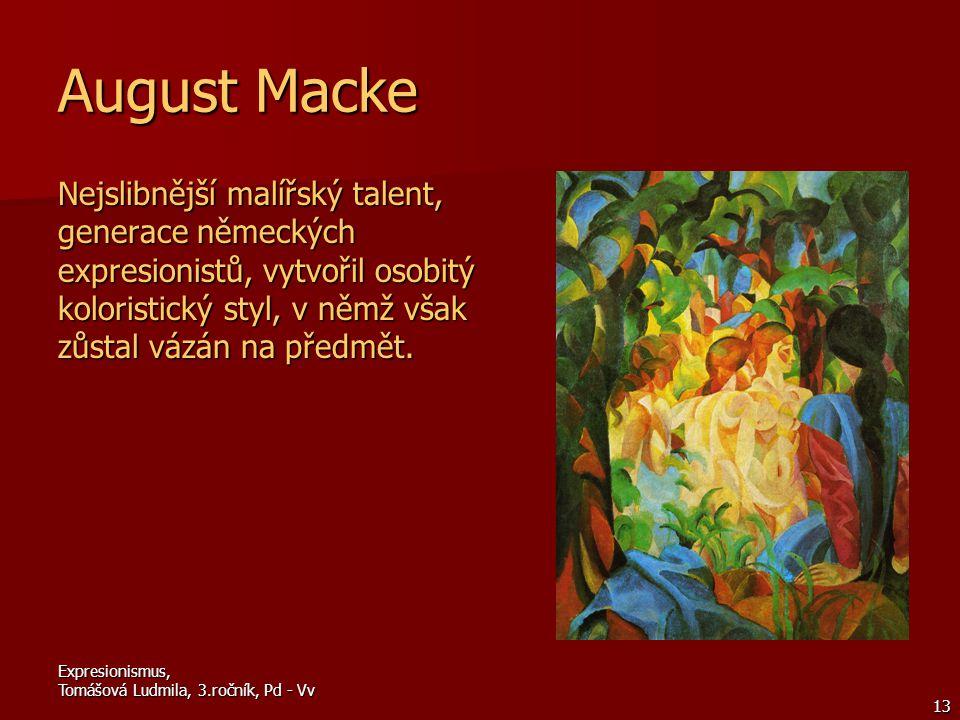 August Macke Nejslibnější malířský talent, generace německých expresionistů, vytvořil osobitý koloristický styl, v němž však zůstal vázán na předmět.