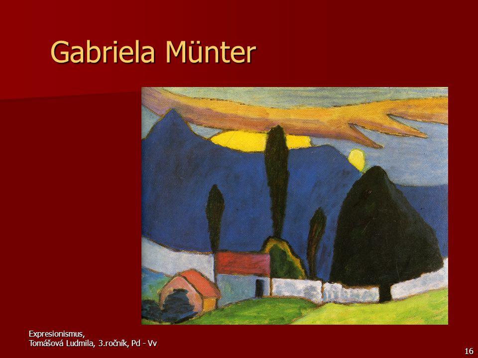 Gabriela Münter Expresionismus, Tomášová Ludmila, 3.ročník, Pd - Vv
