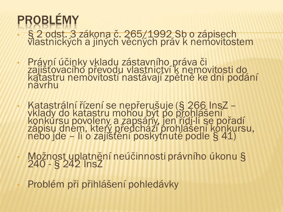 Problémy § 2 odst. 3 zákona č. 265/1992 Sb o zápisech vlastnických a jiných věcných práv k nemovitostem.