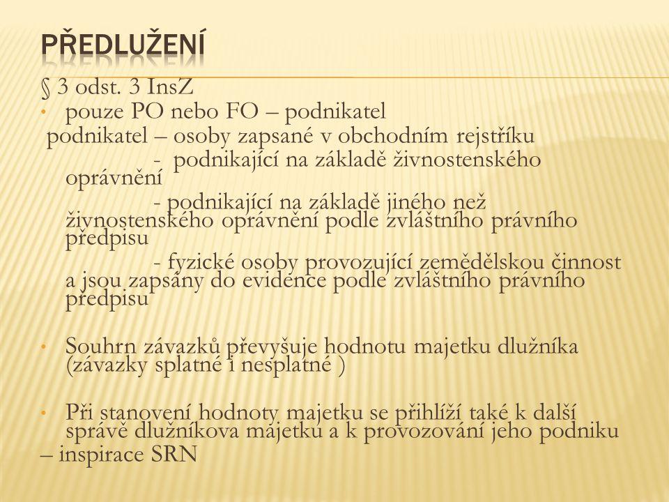 Předlužení § 3 odst. 3 InsZ pouze PO nebo FO – podnikatel