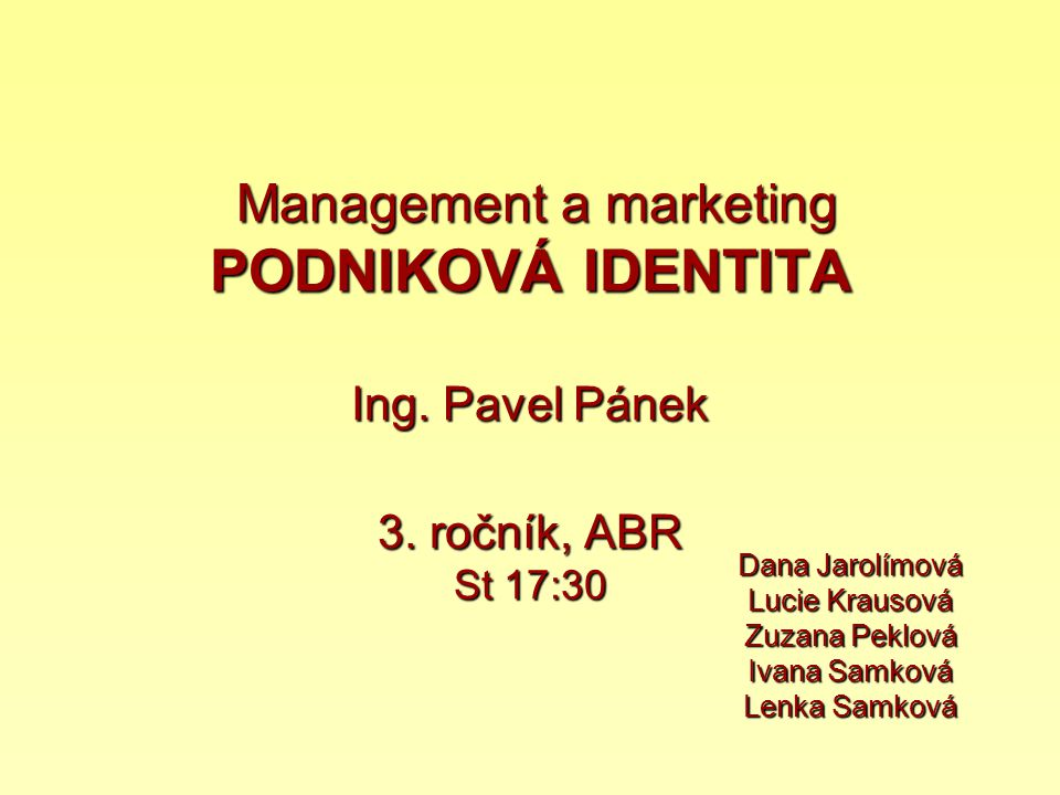Management a marketing PODNIKOVÁ IDENTITA Ing. Pavel Pánek 3