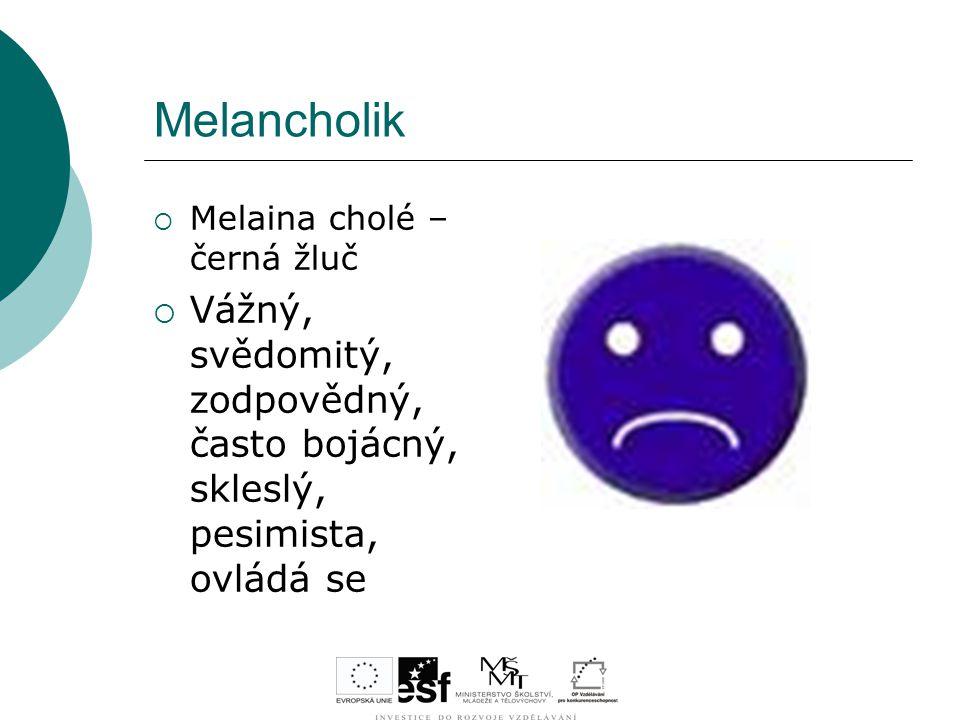 Melancholik Melaina cholé – černá žluč.