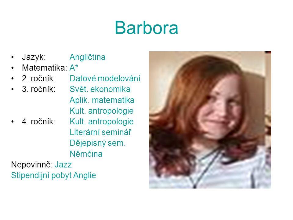 Barbora Jazyk: Angličtina Matematika: A* 2. ročník: Datové modelování