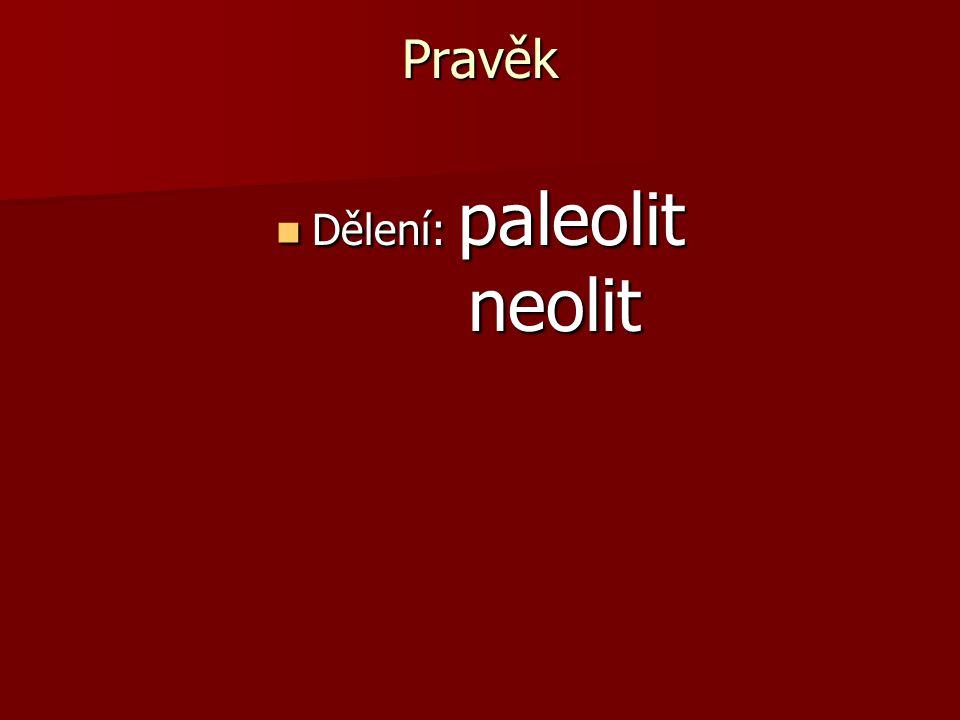 Dělení: paleolit neolit