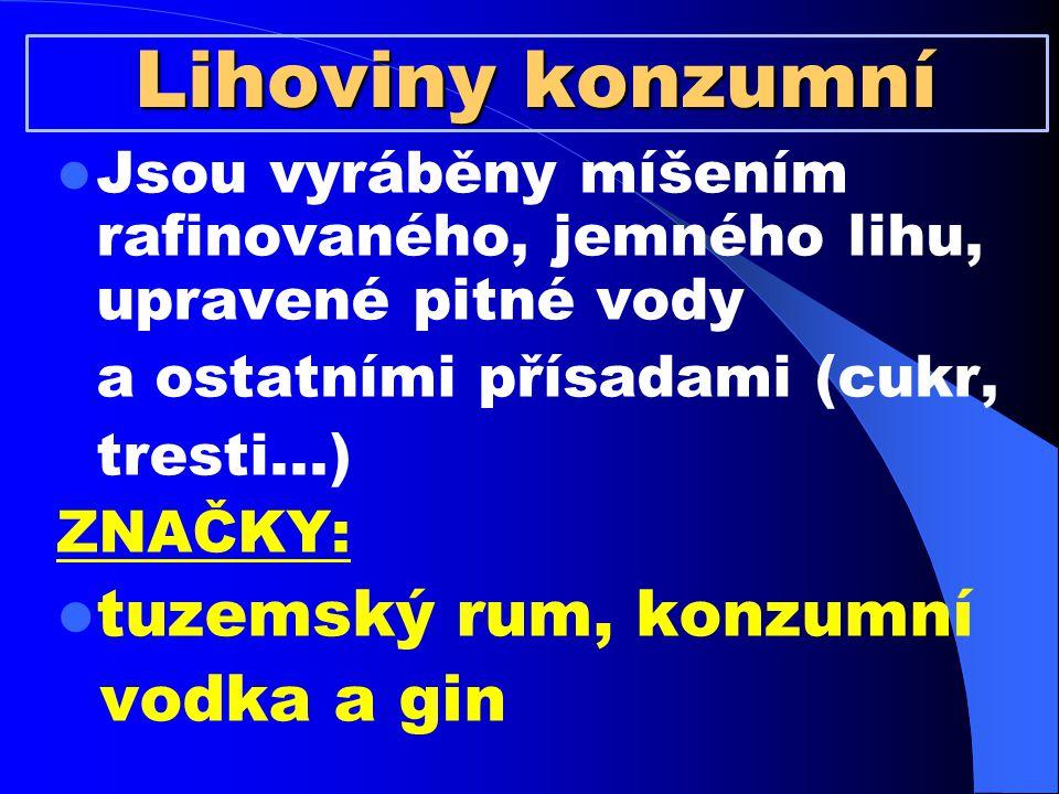 Lihoviny konzumní tuzemský rum, konzumní vodka a gin